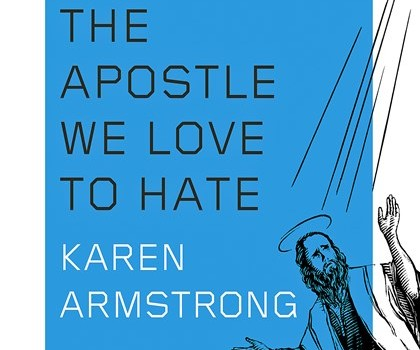 ST. PAUL The Apostle We Love to Hate by Karen Armstrong