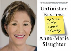 Unfinished Business Women Men Work Family by Anne-Marie Slaughter