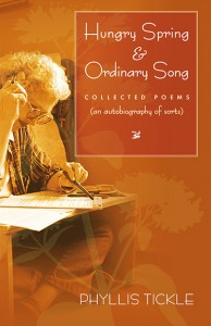 HUNGRY SPRING AND ORDINARY SONG Collected Poems (an autobiography of sorts) by Phyllis Tickle