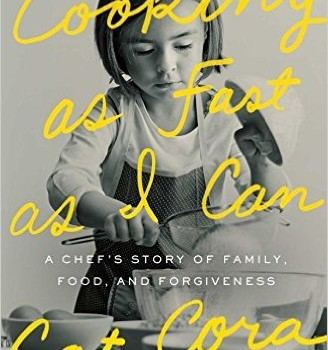 Cooking as Fast as I Can A Chef's Story of Family, Food and Forgiveness by Cat Cora with Karen Karbo