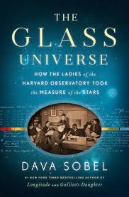 THE GLASS UNIVERSE  How the Ladies of the Harvard Observatory Took the Measure of the Stars  AUTHOR: DAVA SOBEL