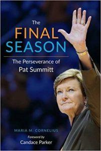 The Final Season- The Perseverance of Pat Summitt by Maria M. Cornelious