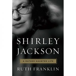 Shirley Jackson – A Rather Haunted Life by Ruth Franklin