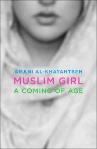 Muslim Girl,  A Coming of Age  By Amani Al-Khatahtbeh