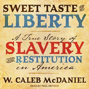 Sweet Taste of Liberty by W Caleb McDaniel
